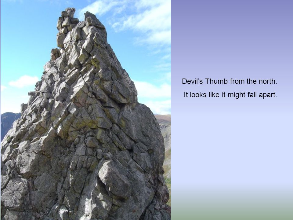 Devil's Thumb from the north. It looks like it might fall apart.