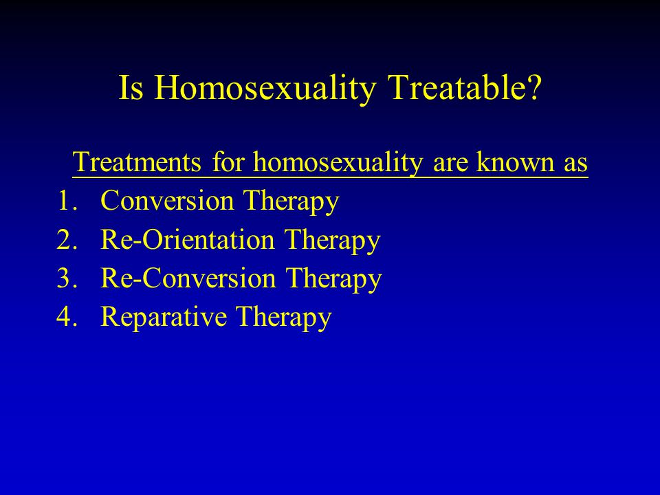 Is Homosexuality Treatable.