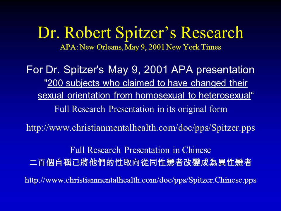 Dr. Robert Spitzer's Research APA: New Orleans, May 9, 2001 New York Times For Dr.