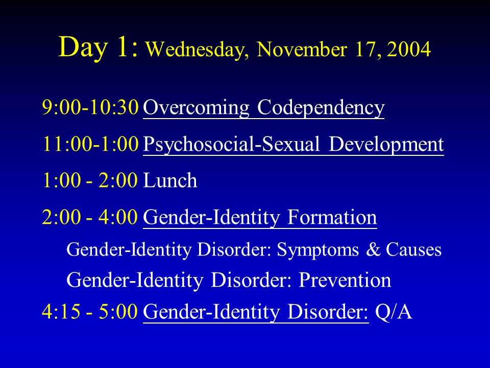 Day 2: Thursday, November 18, 2004 9:00-10:30 Sexual Addiction: Causes & Treatment 11:00-1:00 Sexual Orientation: Gender Relationship 1:00 - 2:00 Lunch 2:00 - 4:00 Understanding Homosexuality Case examples and studies Reparative therapy: The controversies 4:15 - 5:00 Case Presentation: Leslie Lung: Q/A