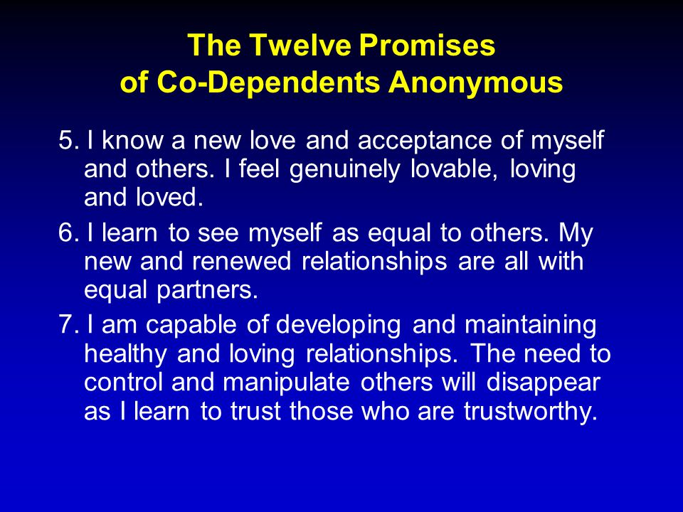 The Twelve Promises of Co-Dependents Anonymous 5.