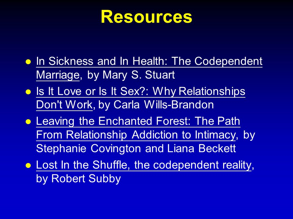 Resources In Sickness and In Health: The Codependent Marriage, by Mary S.