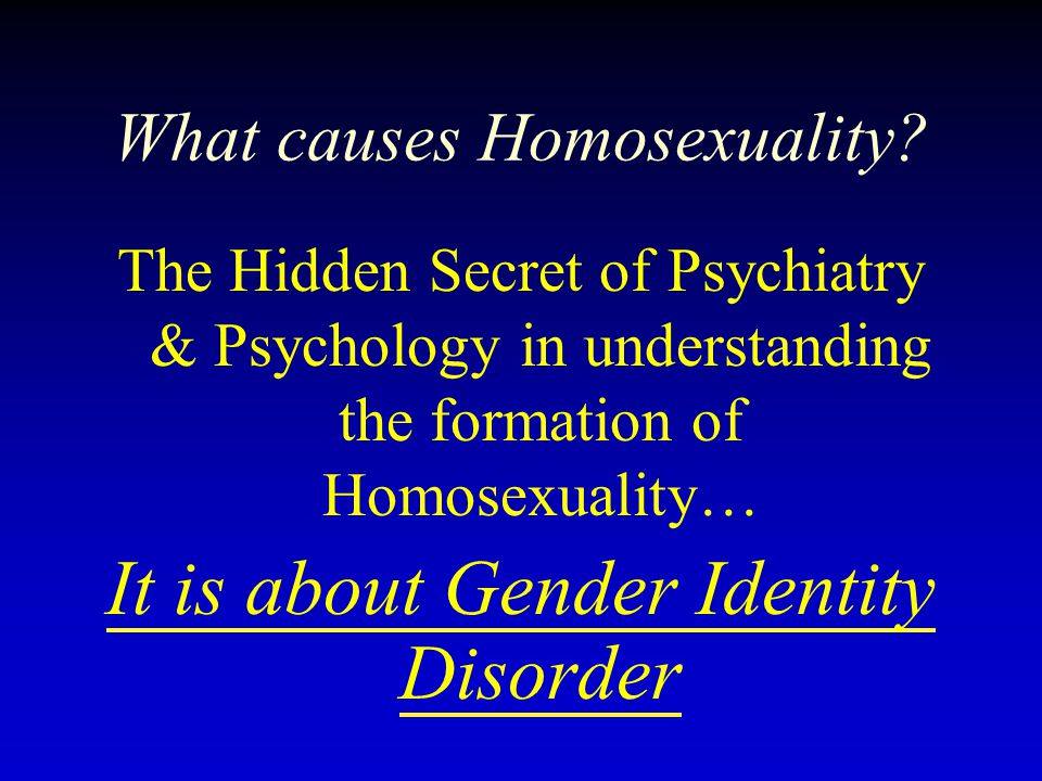 The Hidden Secret of Psychiatry & Psychology in understanding the formation of Homosexuality… It is about Gender Identity Disorder