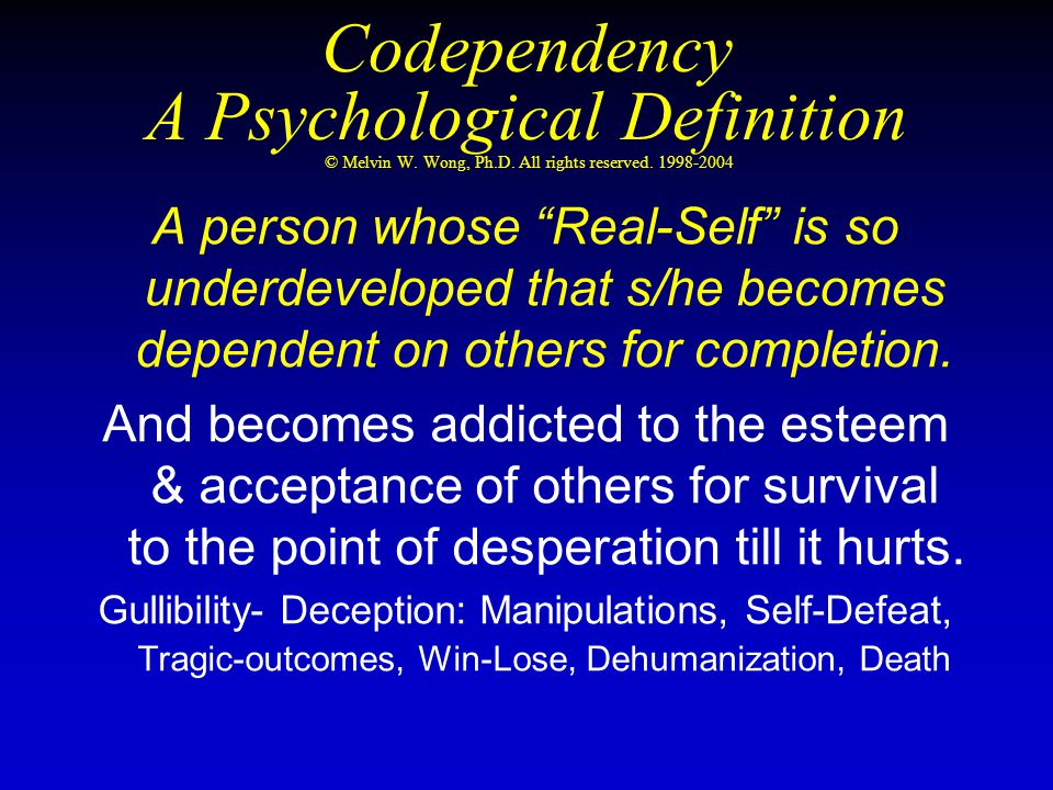 Codependency: Serious outcome © Melvin W.Wong, Ph.D.