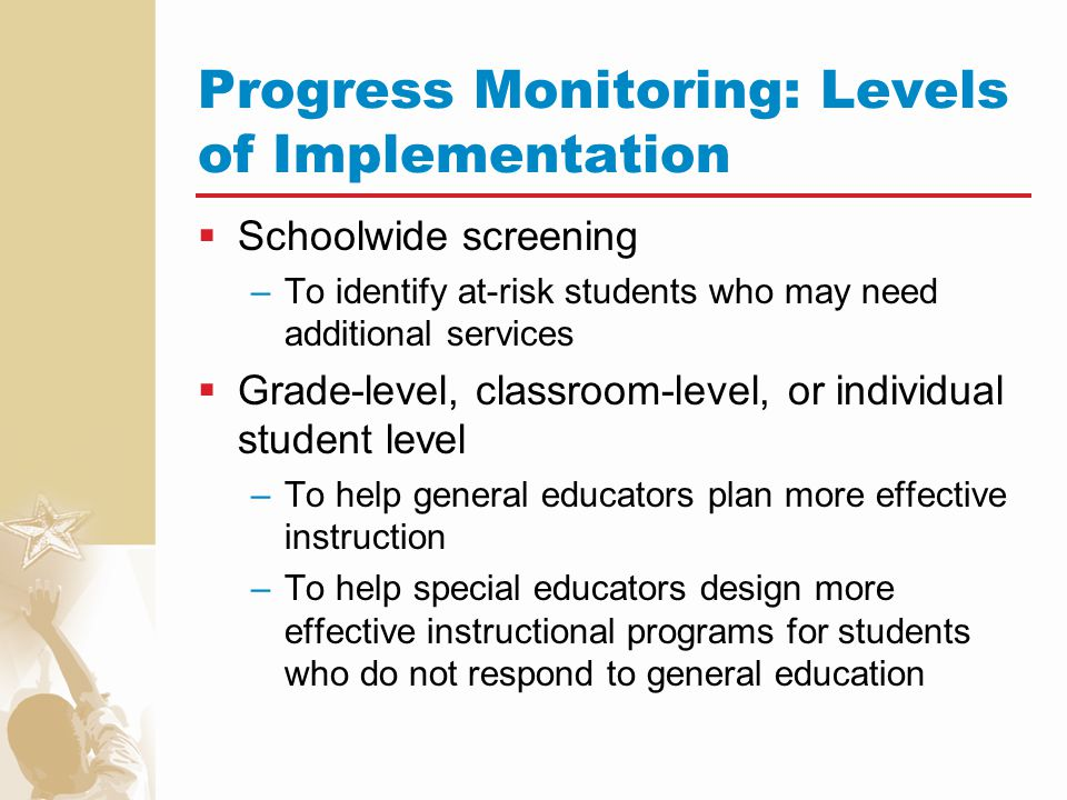 Curriculum-Based Measurement (CBM): Specific Form of Progress Monitoring  CBM is a scientifically validated form of student progress monitoring that incorporates standard methods for test development, administration, scoring, and data utilization.