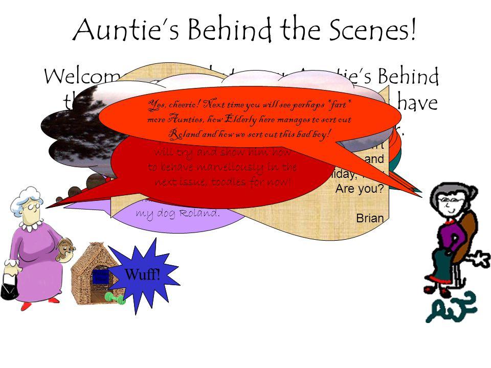 Auntie's Behind the Scenes.Welcome all elderly to our Auntie's Behind the Scenes.