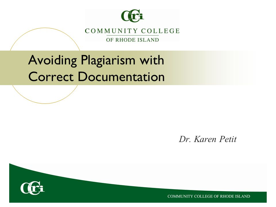 Avoiding Plagiarism with Correct Documentation Dr. Karen Petit