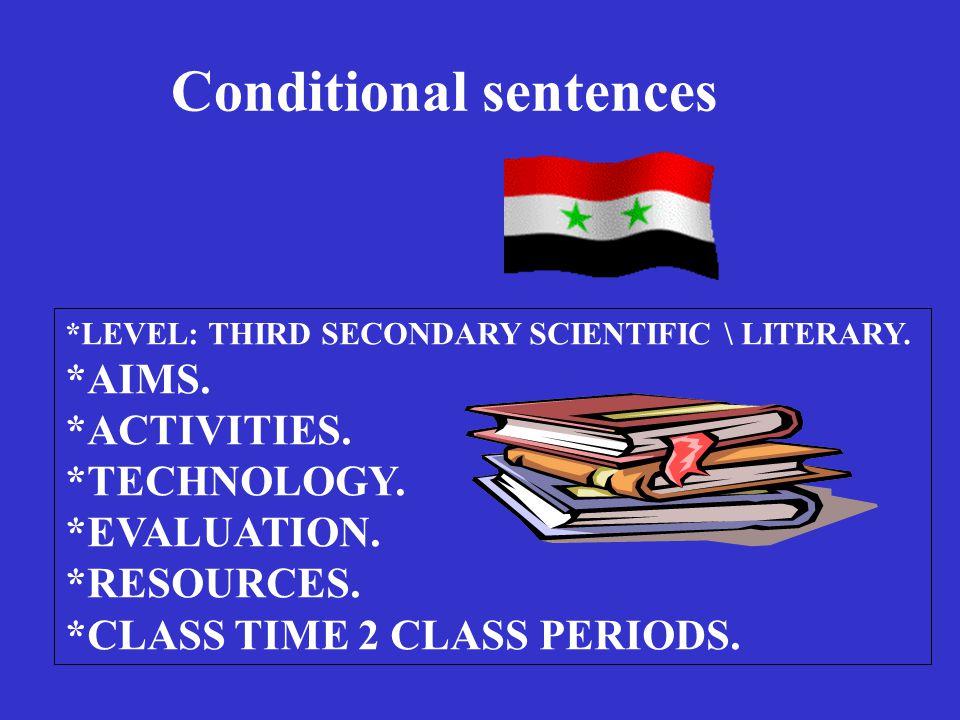 Conditional sentences *LEVEL: THIRD SECONDARY SCIENTIFIC \ LITERARY.