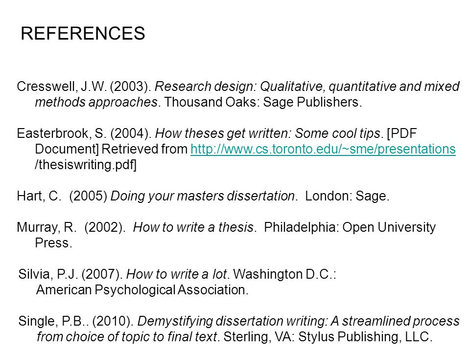 Cresswell, J.W. (2003). Research design: Qualitative, quantitative and mixed methods approaches. Thousand Oaks: Sage Publishers. Easterbrook, S. (2004