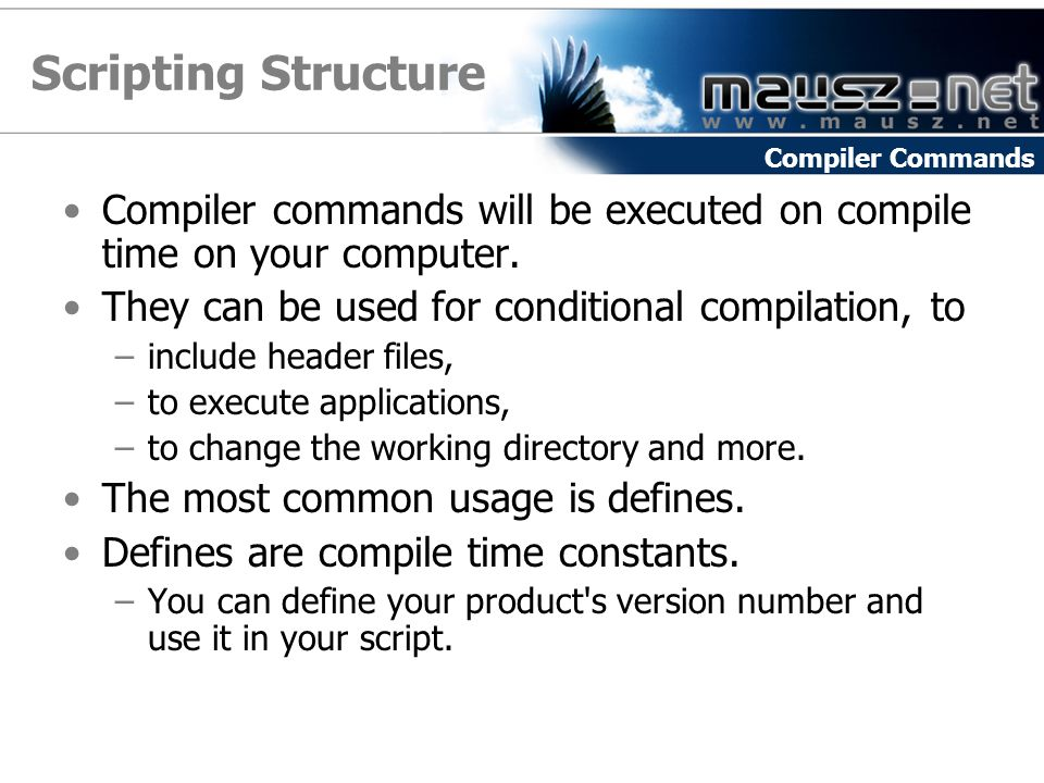 Scripting Structure Compiler commands will be executed on compile time on your computer.