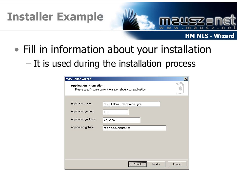 Installer Example Fill in information about your installation –It is used during the installation process HM NIS - Wizard