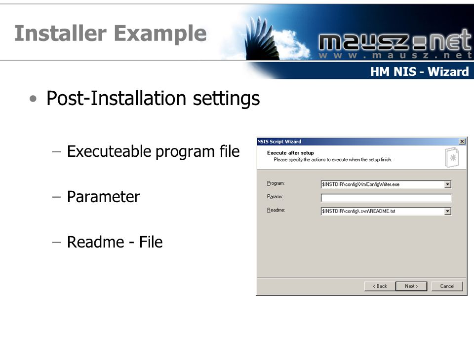 Installer Example Post-Installation settings –Executeable program file –Parameter –Readme - File HM NIS - Wizard
