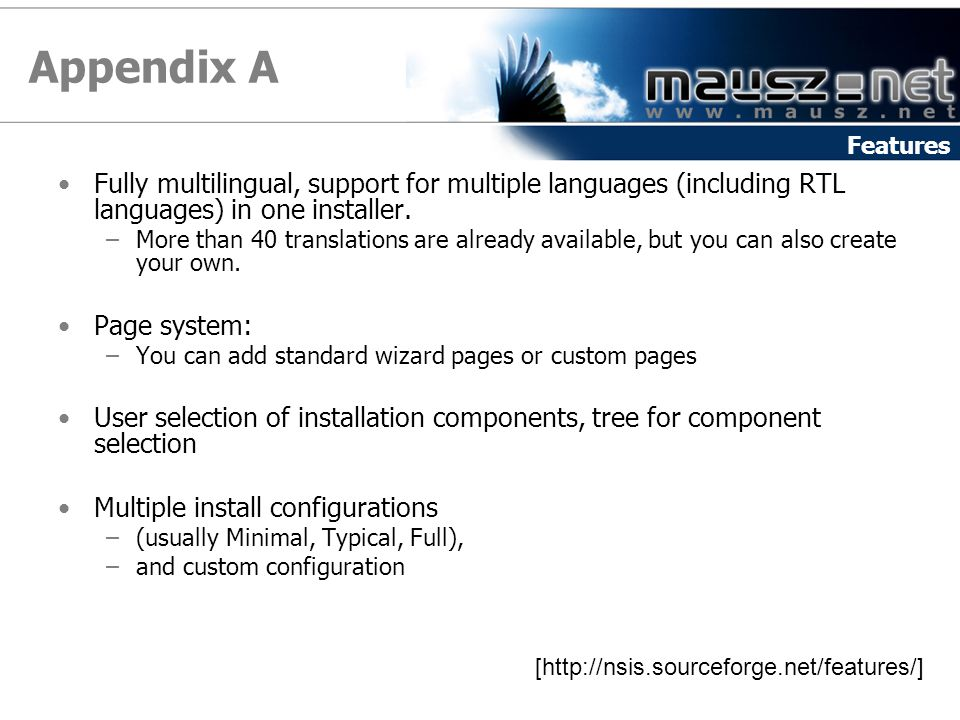 Appendix A Fully multilingual, support for multiple languages (including RTL languages) in one installer.