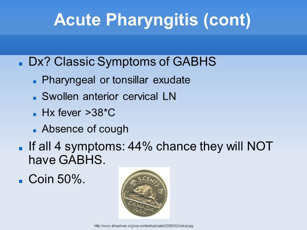 Acute Pharyngitis (cont) Dx.