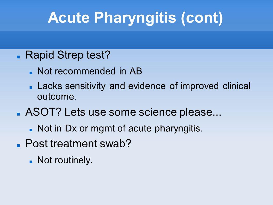 Acute Pharyngitis (cont) Rapid Strep test.