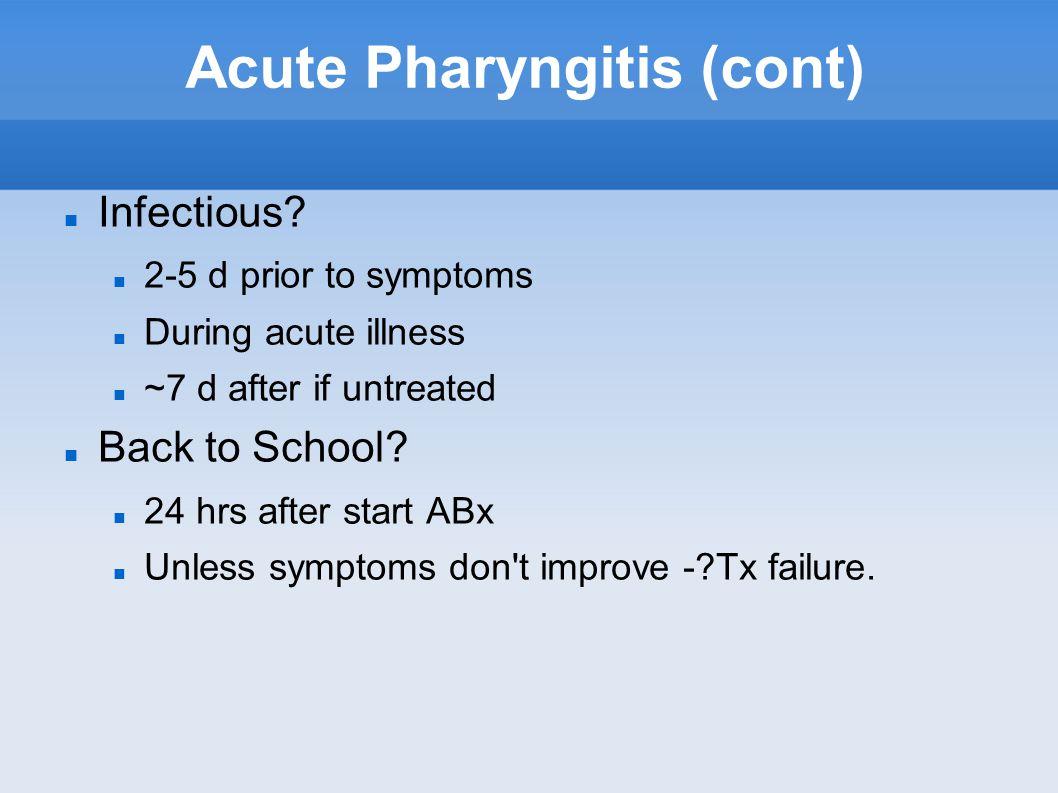 Acute Pharyngitis (cont) Infectious.