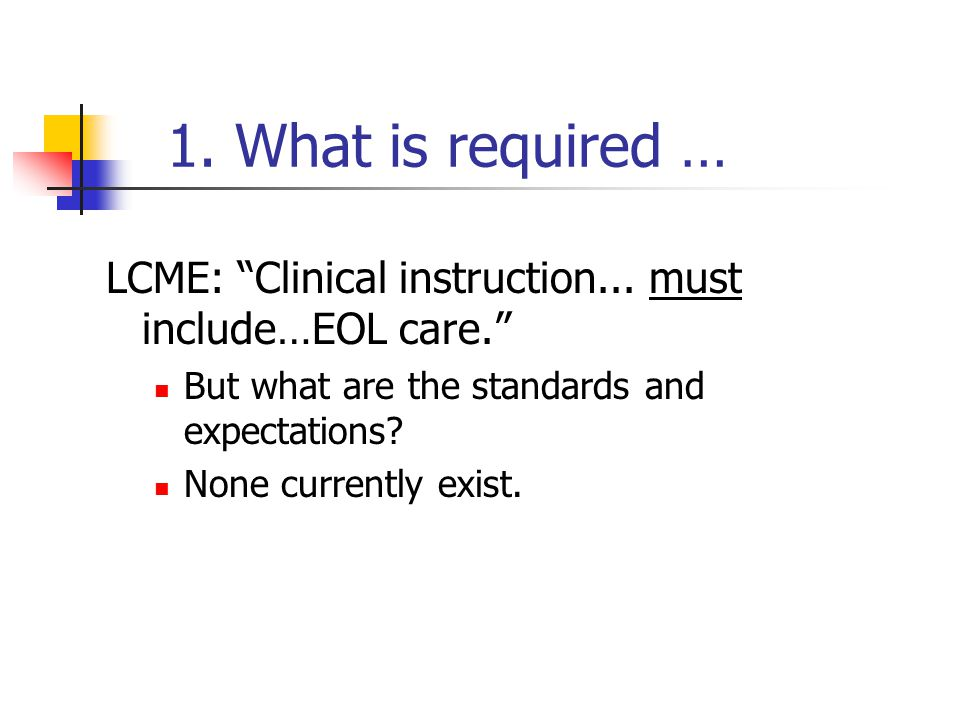 1. What is required … LCME: Clinical instruction...