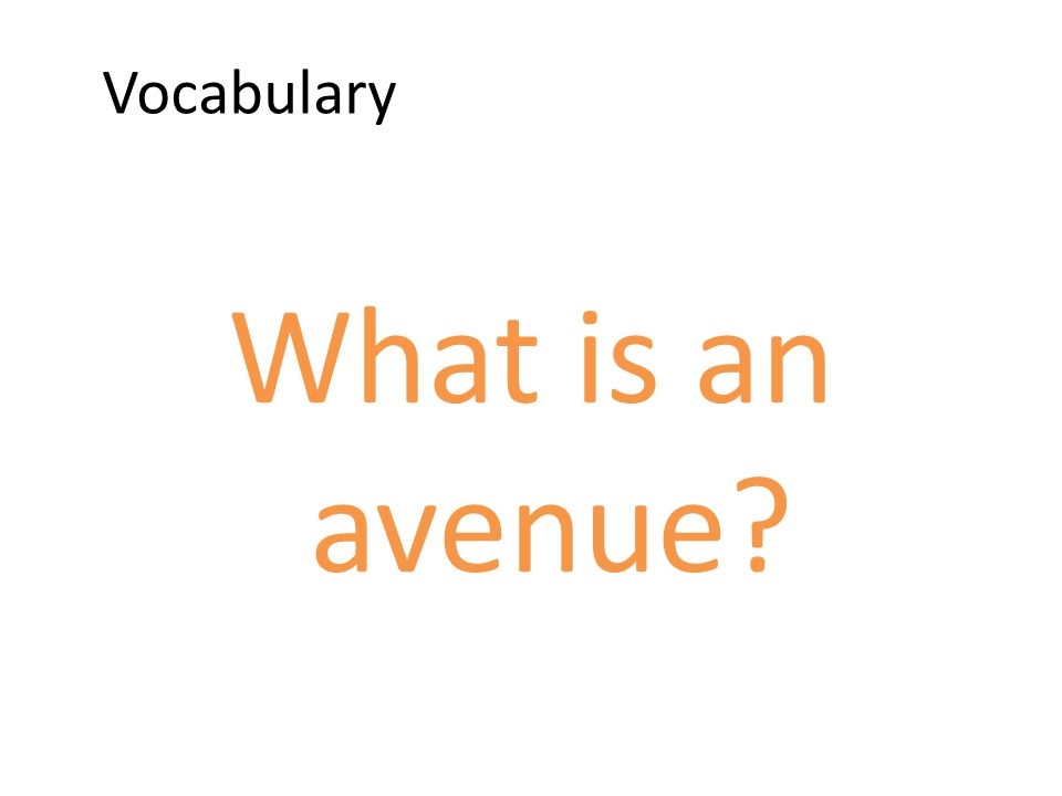 Vocabulary What is an avenue?