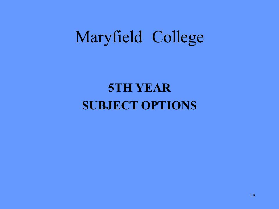 18 Maryfield College 5TH YEAR SUBJECT OPTIONS
