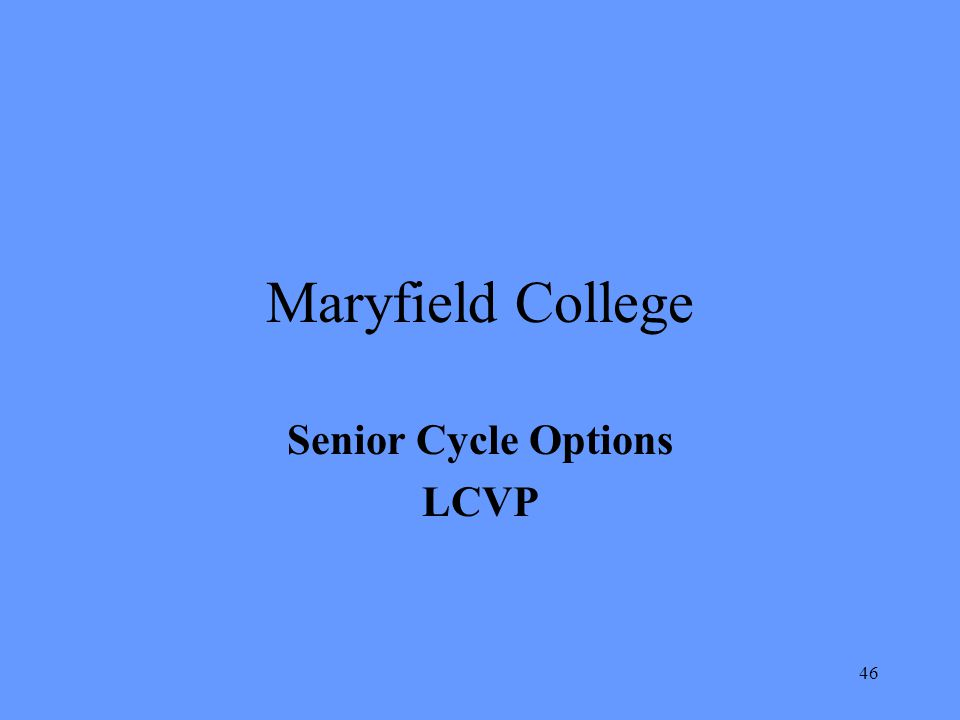 46 Maryfield College Senior Cycle Options LCVP