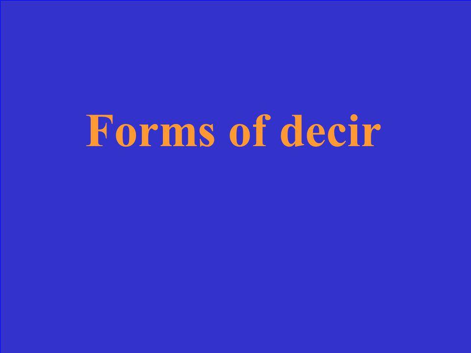 Forms of decir