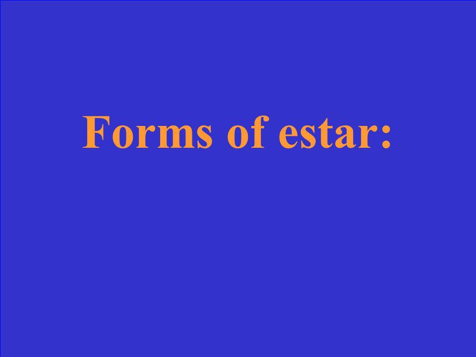 Forms of estar: