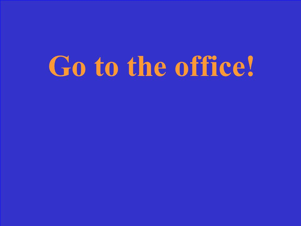 Go to the office!