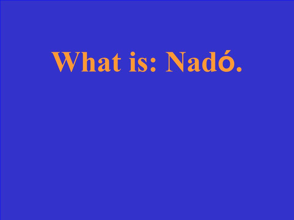 What is: Nad ó.