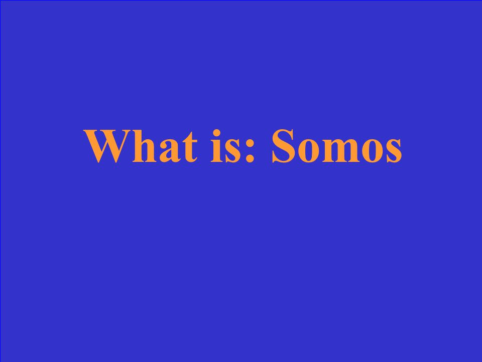 What is: Somos