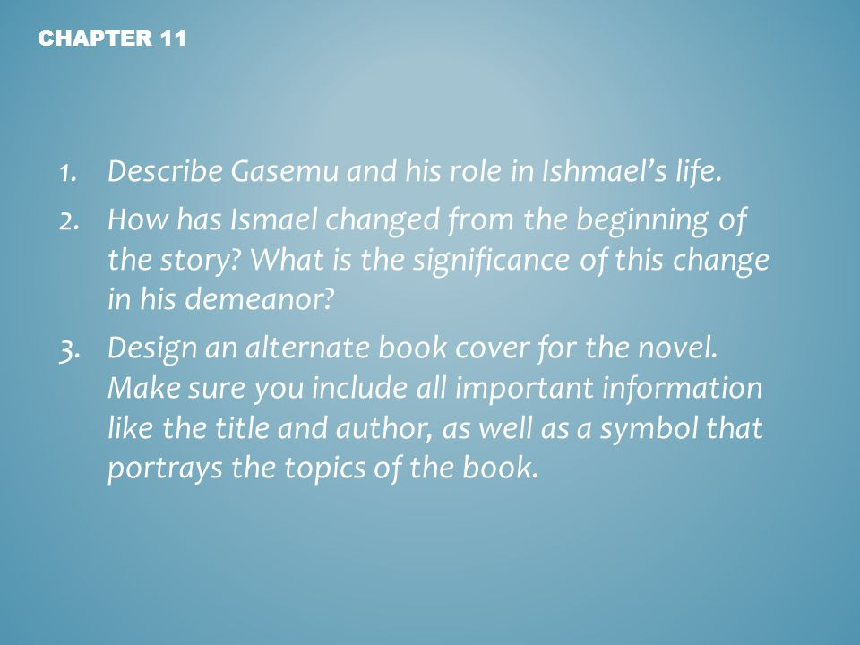 1.Describe Gasemu and his role in Ishmael's life.