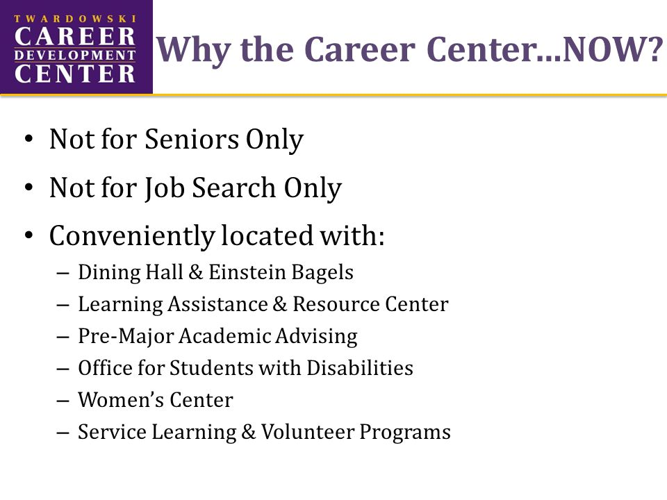 Why the Career Center…NOW.