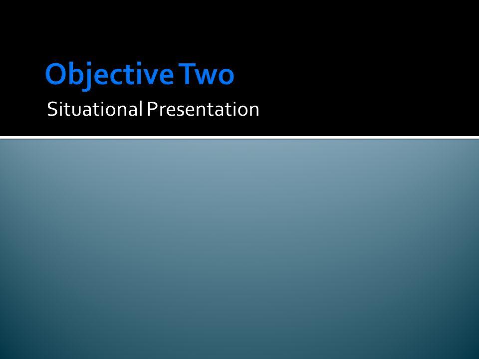 Situational Presentation
