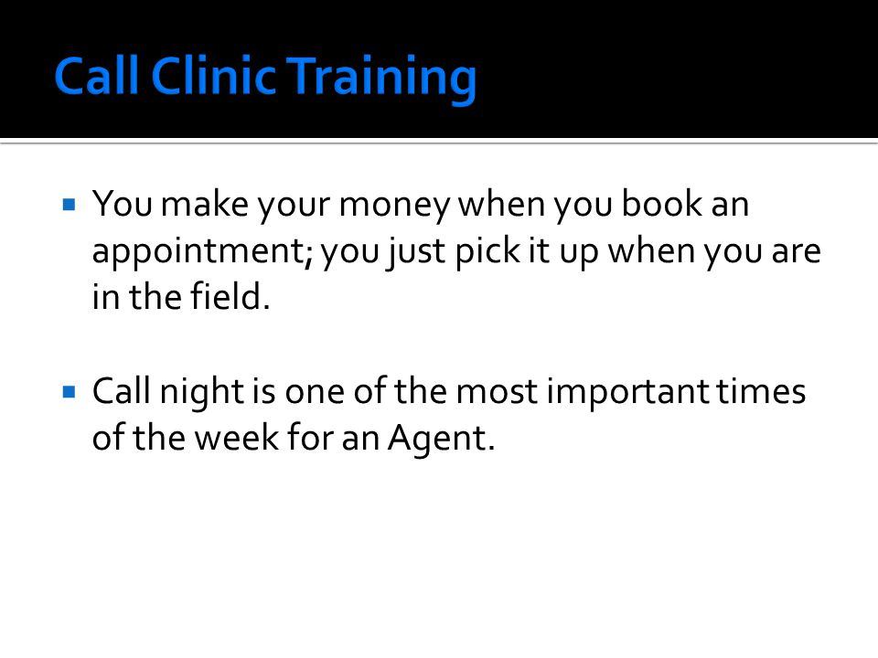  You make your money when you book an appointment; you just pick it up when you are in the field.