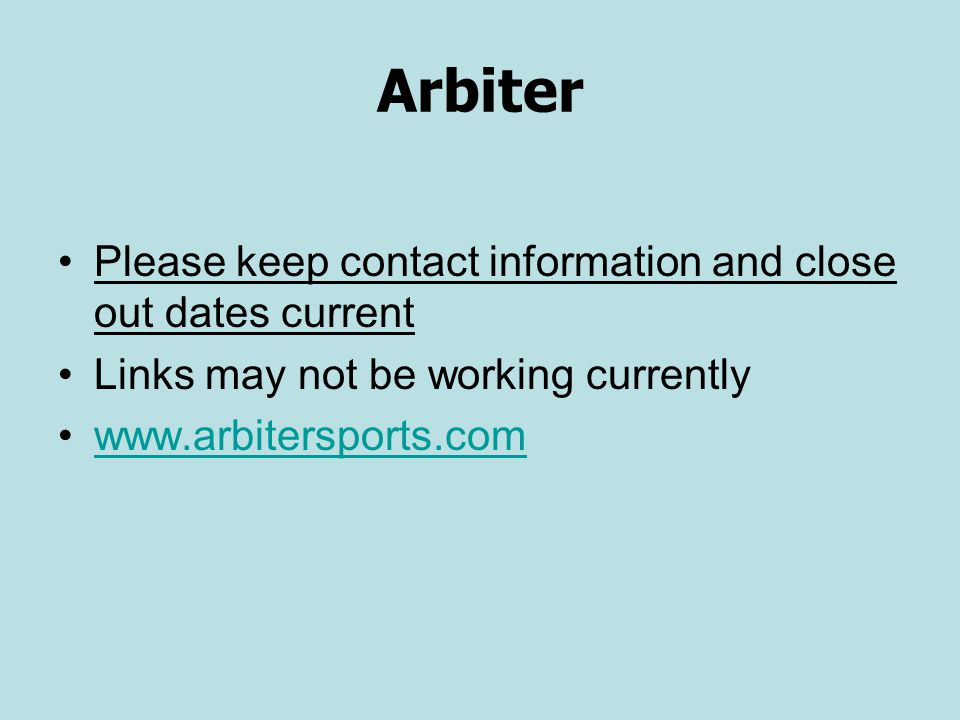 Arbiter Please keep contact information and close out dates current Links may not be working currently www.arbitersports.com