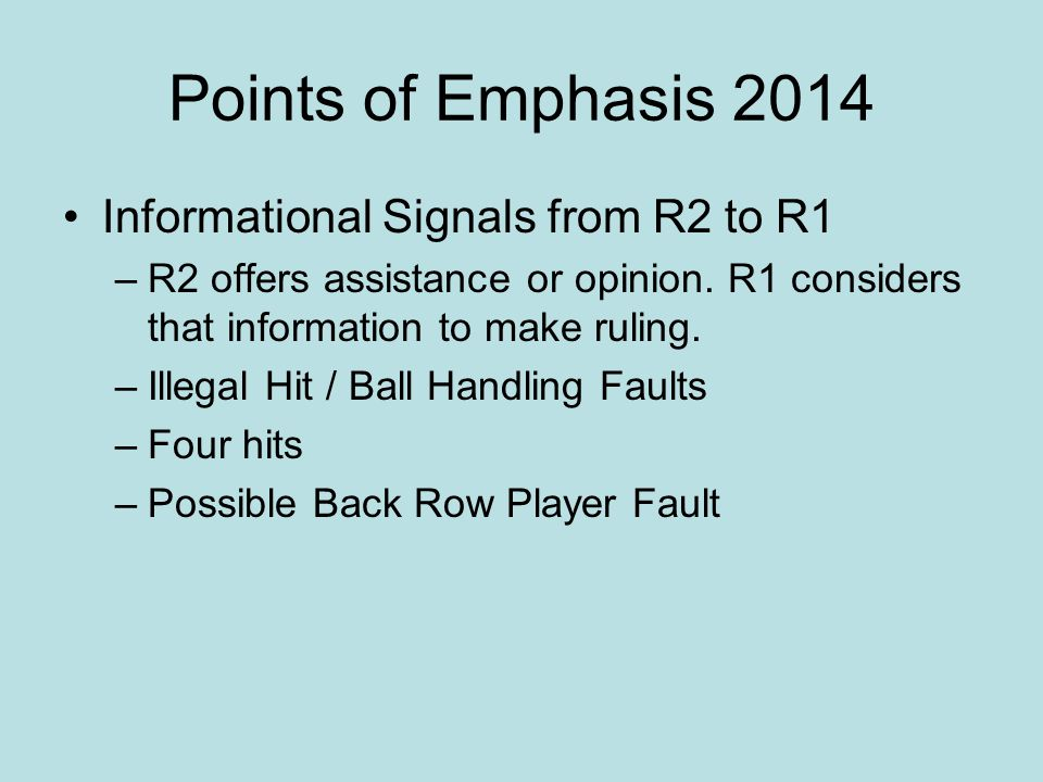 Points of Emphasis 2014 Informational Signals from R2 to R1 –R2 offers assistance or opinion. R1 considers that information to make ruling. –Illegal H