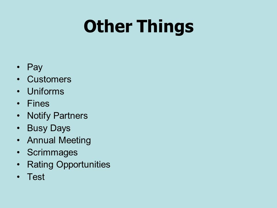 Other Things Pay Customers Uniforms Fines Notify Partners Busy Days Annual Meeting Scrimmages Rating Opportunities Test