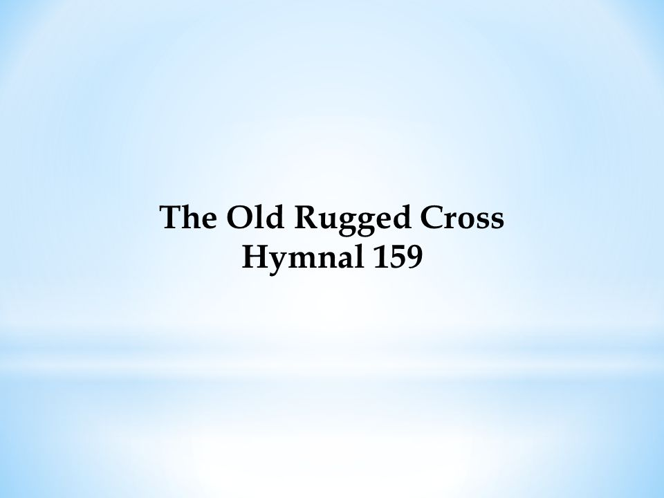 The Old Rugged Cross Hymnal 159