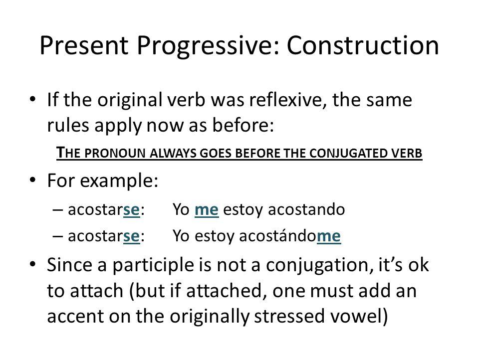 Present Progressive: Caveats Sometimes iendo will cause toooooo many sequential vowels so keep in mind the fact that Old McDonald had a farm e-i-e-i-o.