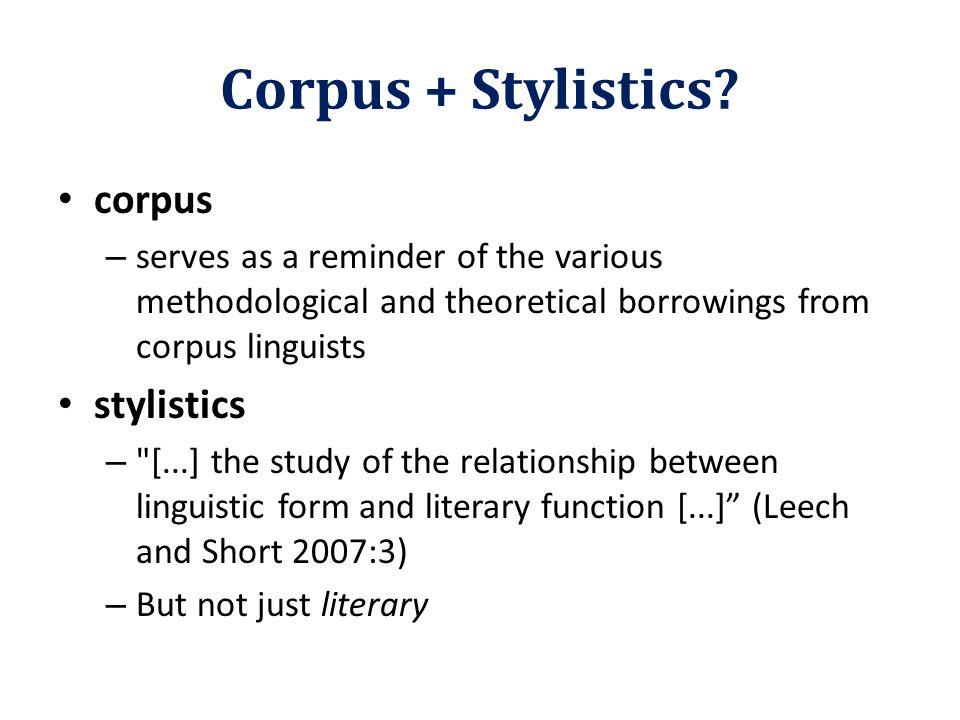 Corpus + Stylistics.