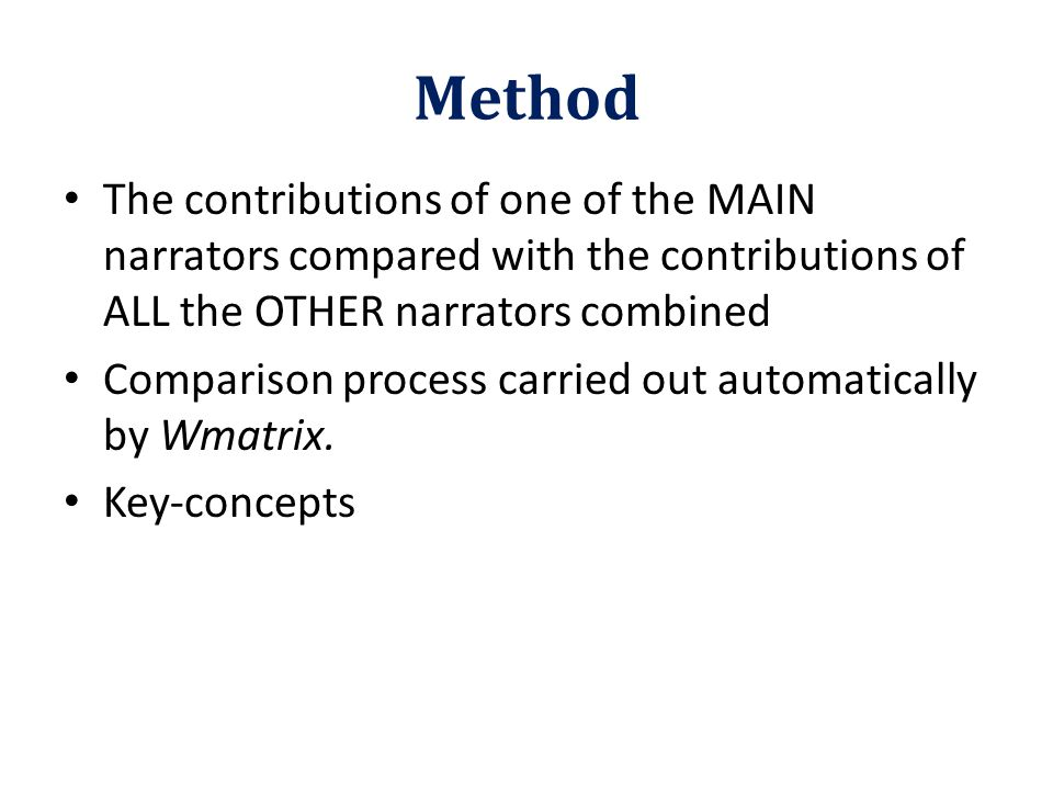 The contributions of one of the MAIN narrators compared with the contributions of ALL the OTHER narrators combined Comparison process carried out automatically by Wmatrix.