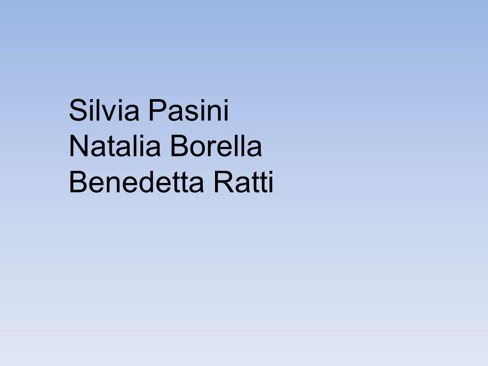 Silvia Pasini Natalia Borella Benedetta Ratti