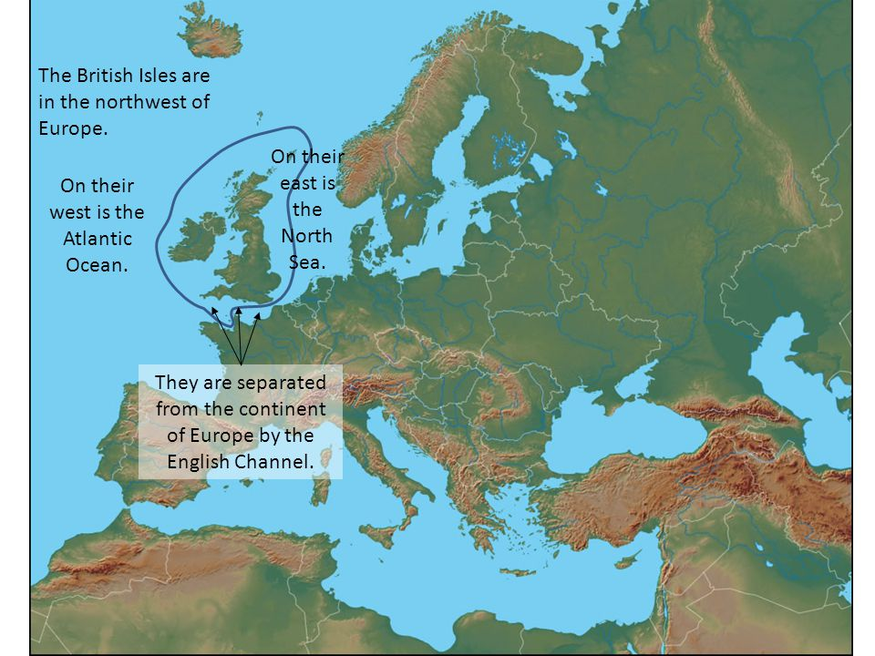 The British Isles are in the northwest of Europe.On their west is the Atlantic Ocean.