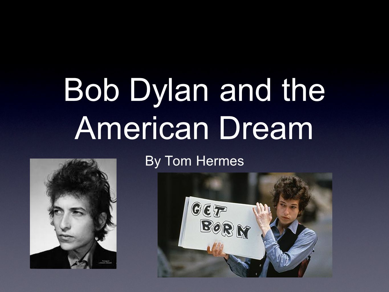 Bob Dylan and the American Dream By Tom Hermes
