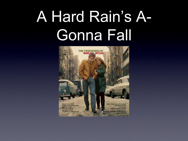 A Hard Rain's A- Gonna Fall