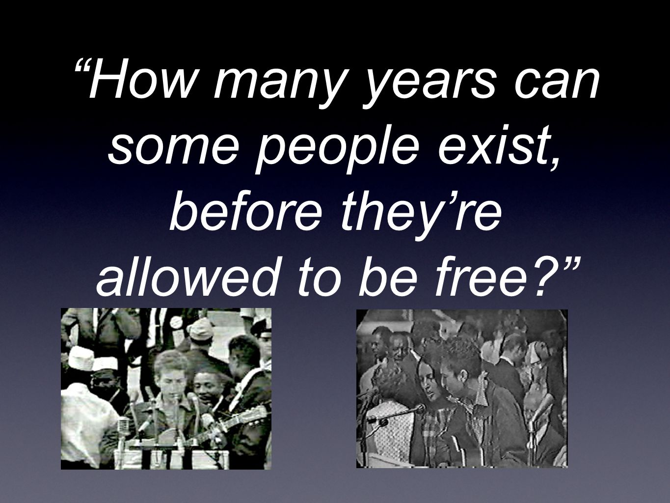 How many years can some people exist, before they're allowed to be free?