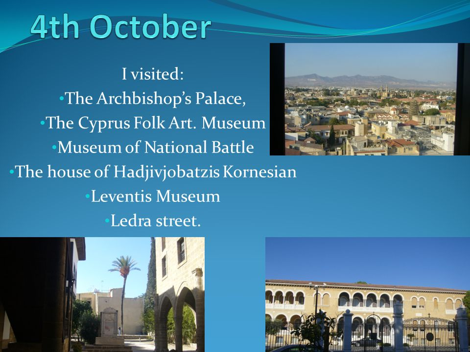 I visited: The Archbishop's Palace, The Cyprus Folk Art.