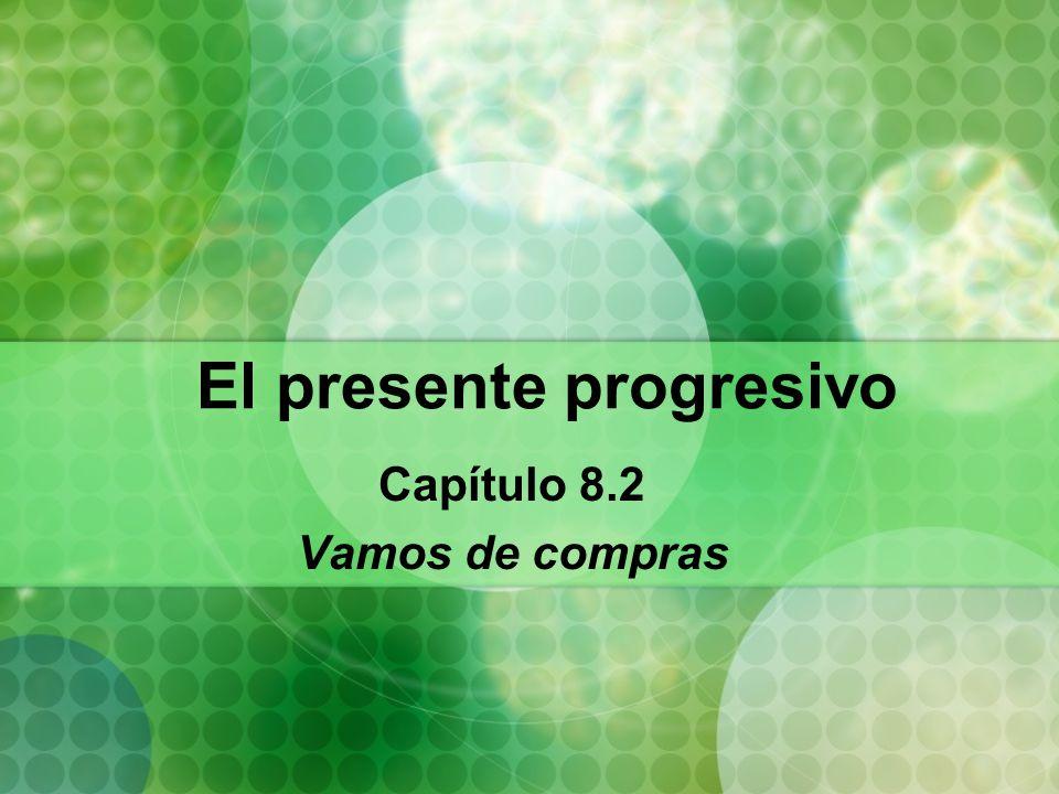 El presente progresivo Capítulo 8.2 Vamos de compras