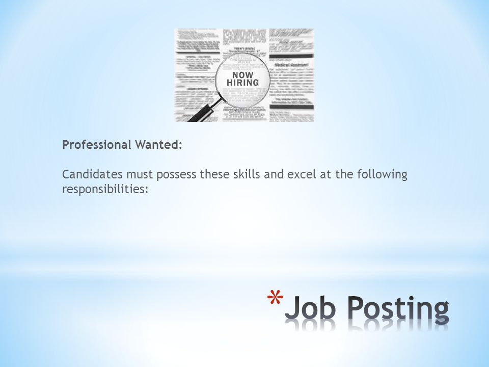 Professional Wanted: Candidates must possess these skills and excel at the following responsibilities: