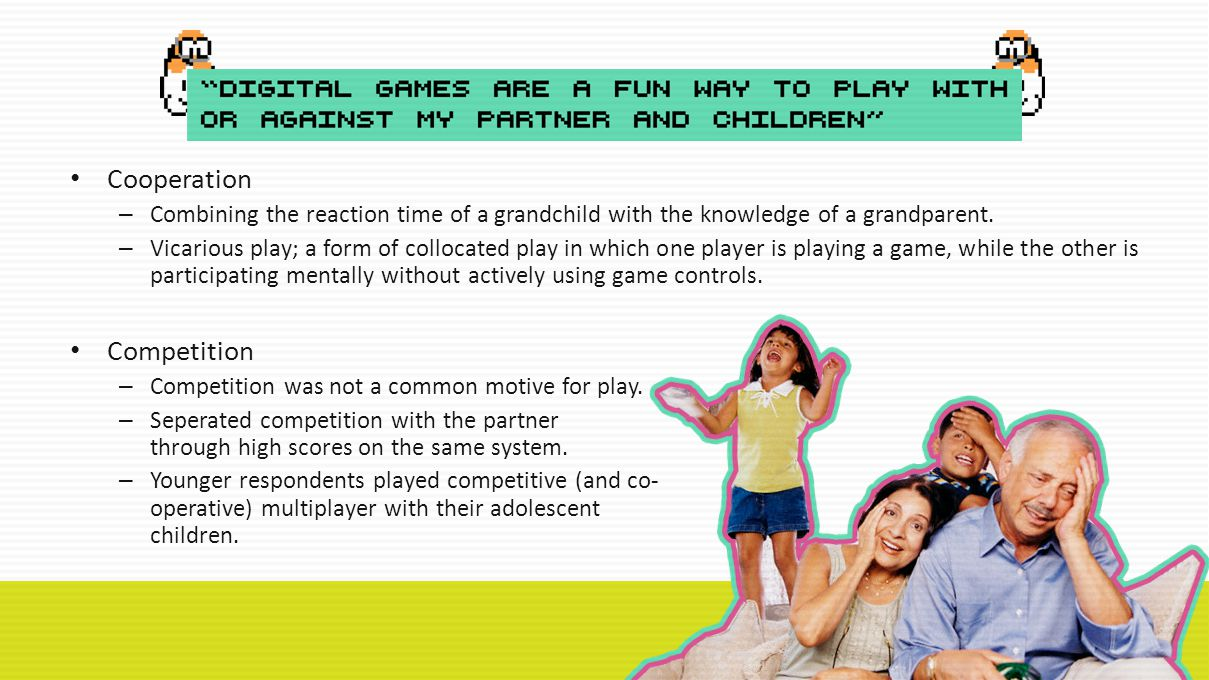 Cooperation – Combining the reaction time of a grandchild with the knowledge of a grandparent.