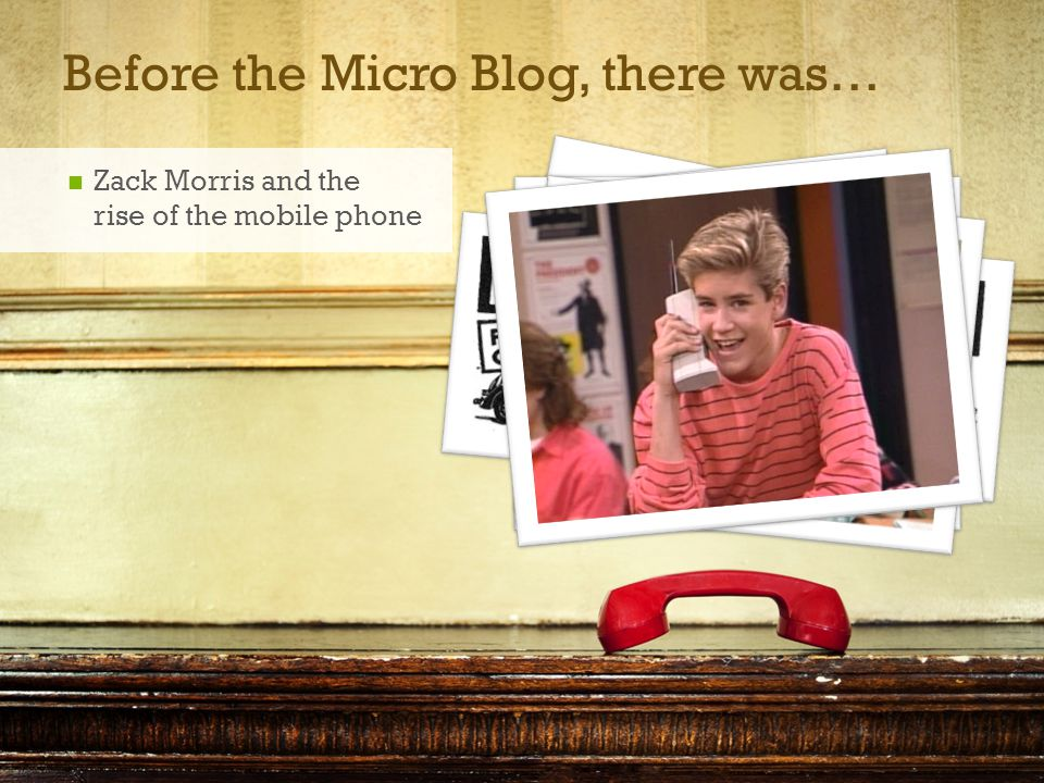 + Before the Micro Blog, there was… Zack Morris and the rise of the mobile phone
